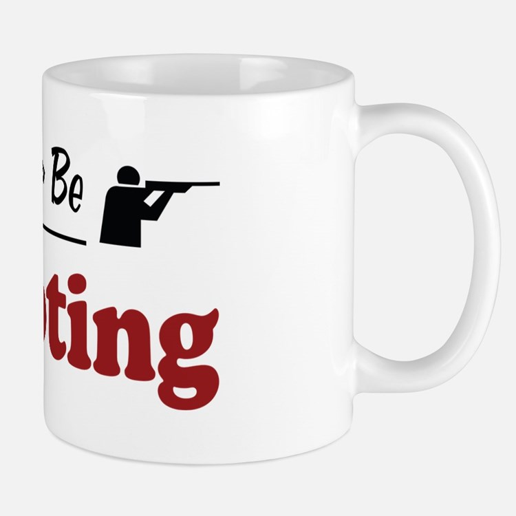 Rather Be Shooting Mug