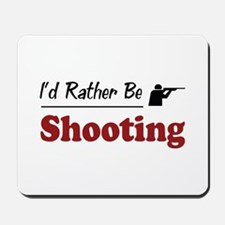 Rather Be Shooting Mousepad