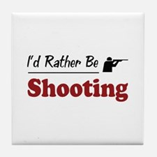 Rather Be Shooting Tile Coaster