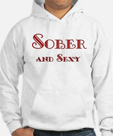Sober and Sexy Hoodie