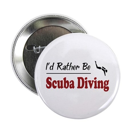 """Rather Be Scuba Diving 2.25"""" Button (100 pack)"""