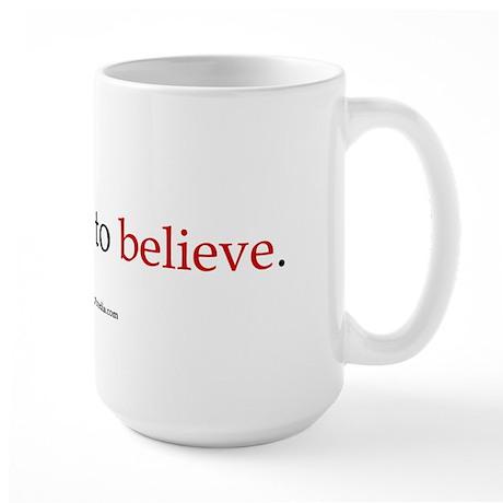 OK Not To Believe Large 15oz Mug