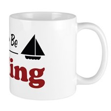 Rather Be Sailing Mug