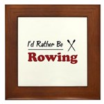 Rather Be Rowing Framed Tile