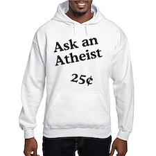 Ask an Atheist Hoodie Sweatshirt
