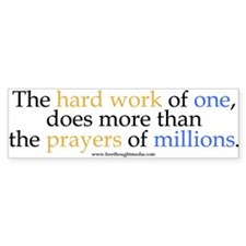 Hard Work Vs Prayer Bumper Bumper Sticker