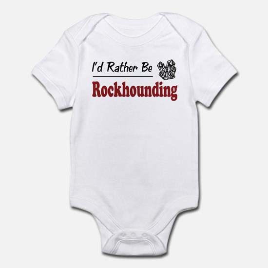 Rather Be Rockhounding Infant Bodysuit