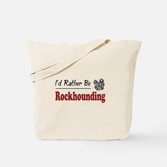 Rather Be Rockhounding Tote Bag