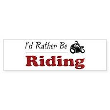Rather Be Riding Bumper Bumper Sticker
