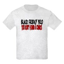 Black Friday Pro don't stand a chance T-Shirt