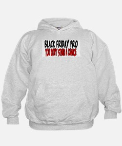 Black Friday Pro don't stand a chance Hoodie