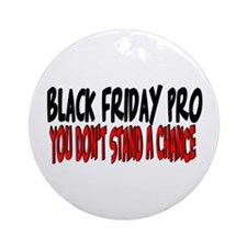 Black Friday Pro don't stand a chance Ornament (Ro