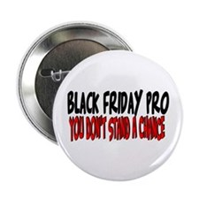 "Black Friday Pro don't stand a chance 2.25"" Button"