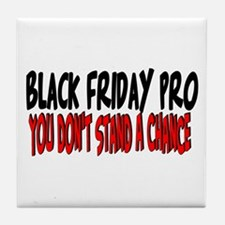 Black Friday Pro don't stand a chance Tile Coaster