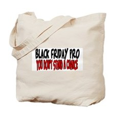 Black Friday Pro don't stand a chance Tote Bag