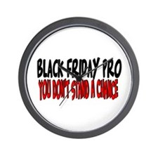 Black Friday Pro don't stand a chance Wall Clock