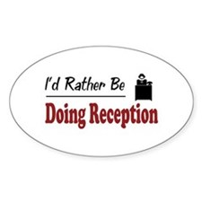Rather Be Doing Reception Oval Decal