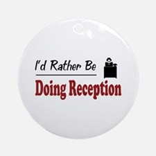 Rather Be Doing Reception Ornament (Round)