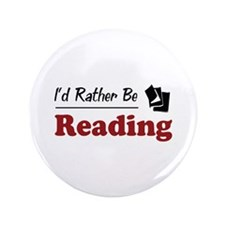"""Rather Be Reading 3.5"""" Button"""