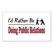 Rather Be Doing Public Relations Decal