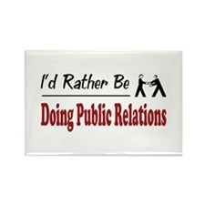 Rather Be Doing Public Relations Rectangle Magnet