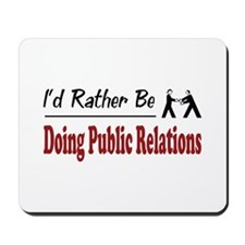 Rather Be Doing Public Relations Mousepad