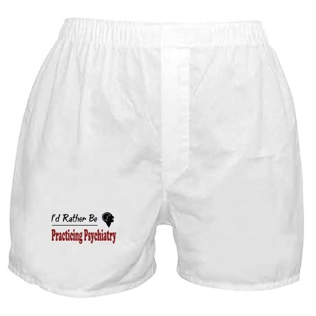 Rather Be Practicing Psychiatry Boxer Shorts