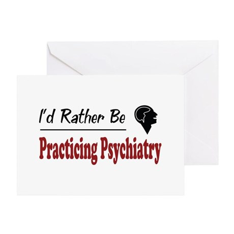 Rather Be Practicing Psychiatry Greeting Card