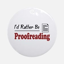 Rather Be Proofreading Ornament (Round)