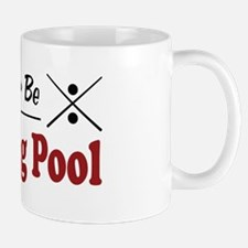 Rather Be Playing Pool Mug