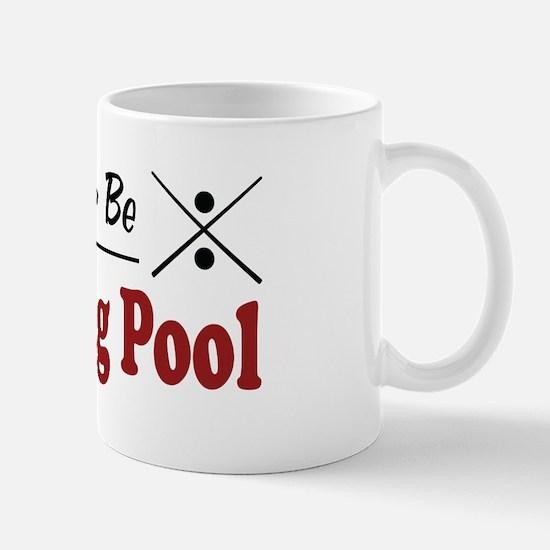 Rather Be Playing Pool Mug