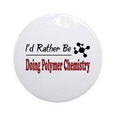 Rather Be Doing Polymer Chemistry Ornament (Round)