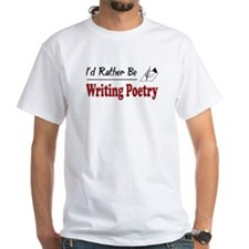 Rather Be Writing Poetry Shirt