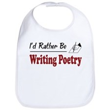 Rather Be Writing Poetry Bib