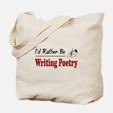 Rather Be Writing Poetry Tote Bag