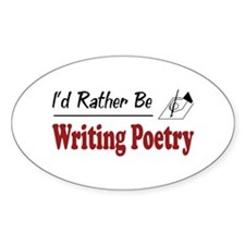 Rather Be Writing Poetry Oval Decal