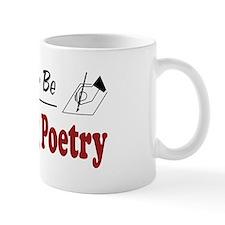 Rather Be Writing Poetry Mug