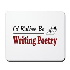 Rather Be Writing Poetry Mousepad