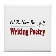 Rather Be Writing Poetry Tile Coaster