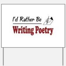 Rather Be Writing Poetry Yard Sign