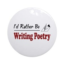 Rather Be Writing Poetry Ornament (Round)