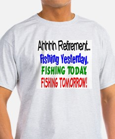 Retirement Fishing Yesterday T-Shirt