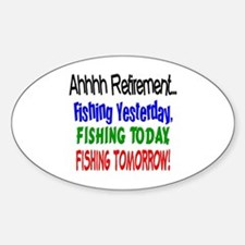 Retirement Fishing Yesterday Oval Decal