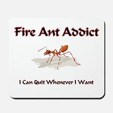 Fire Ant Addict Mousepad