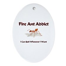 Fire Ant Addict Oval Ornament
