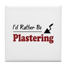 Rather Be Plastering Tile Coaster