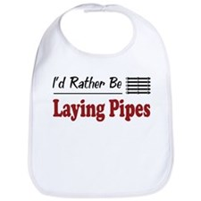 Rather Be Laying Pipes Bib