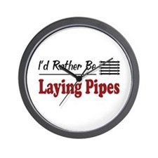 Rather Be Laying Pipes Wall Clock