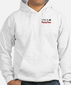 Rather Be Playing Piano Hoodie