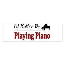 Rather Be Playing Piano Bumper Bumper Sticker